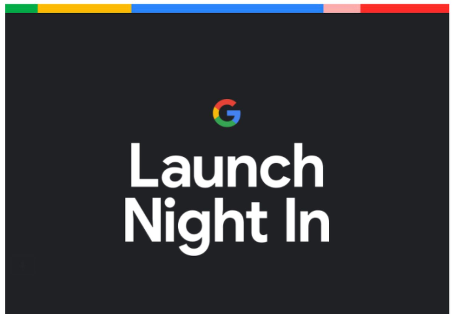 Google Launch Night In