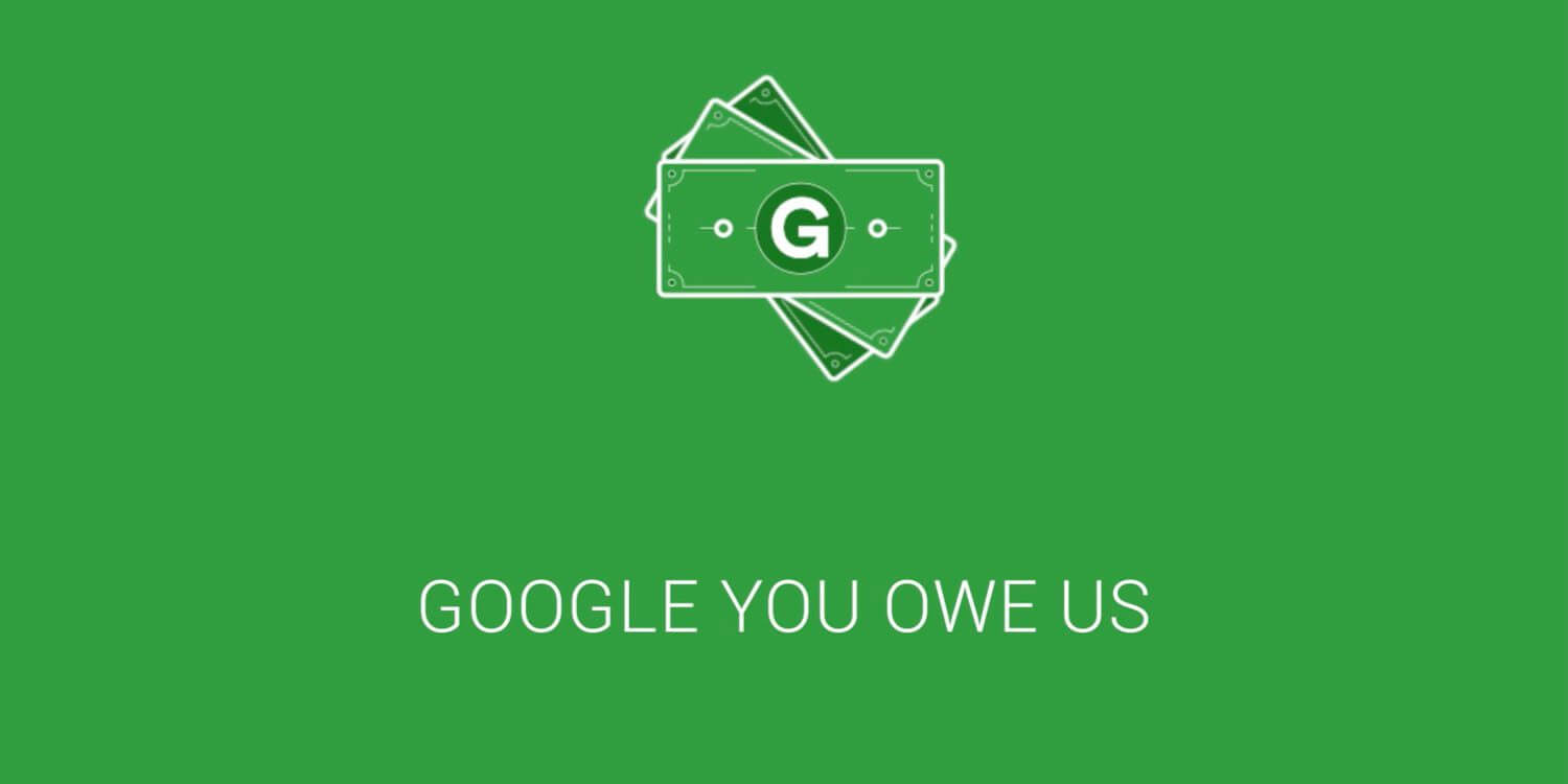 Google You Owe Us