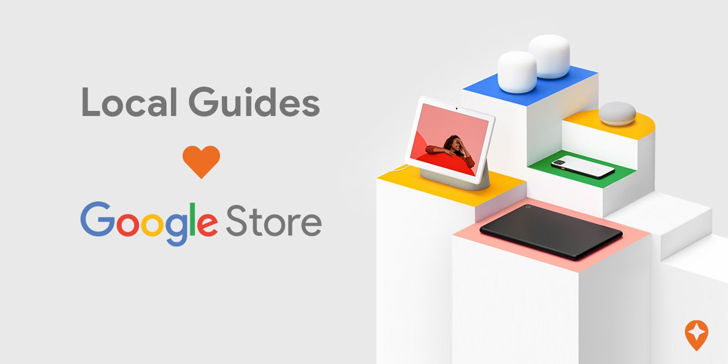 Google Maps Local Guides Love Google Store
