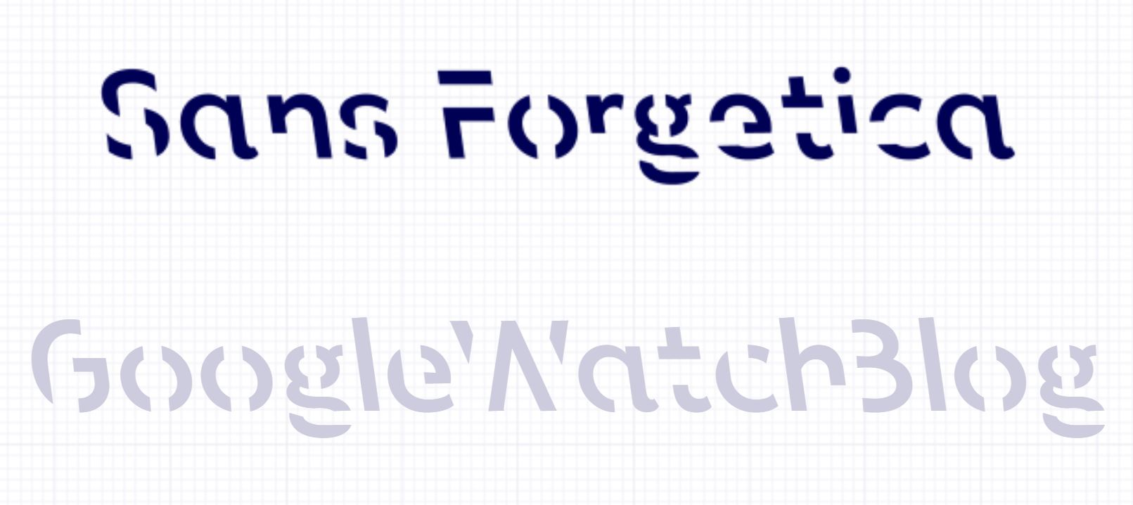googlewatchblog sans forgetica